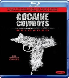 COCAINE COWBOYS (RELOADED)