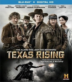 TEXAS RISING (History Channel)