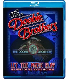LET THE MUSIC PLAY THE STORY OF THE DOOBIE BROTHERS