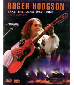 DVD - ROGER HODGSON (TAKE THE LONG WAY HOME, LIVE IN MONTREAL) - USADA