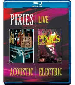 PIXIES - LIVE (ACOUSTIC AND ELECTRIC)