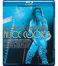 ALICE COOPER - GOOD TO SEE YOU AGAIN (LIVE 1973 THE BILLION DOLLAR BABIES TOUR)