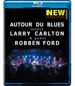 AUTOUR DU BLUES MEETS LARRY CARLTON & GUEST ROBBEN FORD