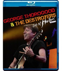 GEORGE THOROGOOD AND THE DESTROYERS - LIVE AT MONTREUX