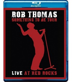 ROB THOMAS - SOMETHING TO BE TOUR (LIVE AT RED ROCKS)