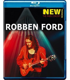 ROBBEN FORD - NEW MORNING (THE PARIS CONCERT)