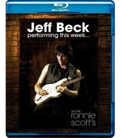 JEFF BECK - PERFORMING THIS WEEK (LIVE AT RONNIE SCOTT'S)