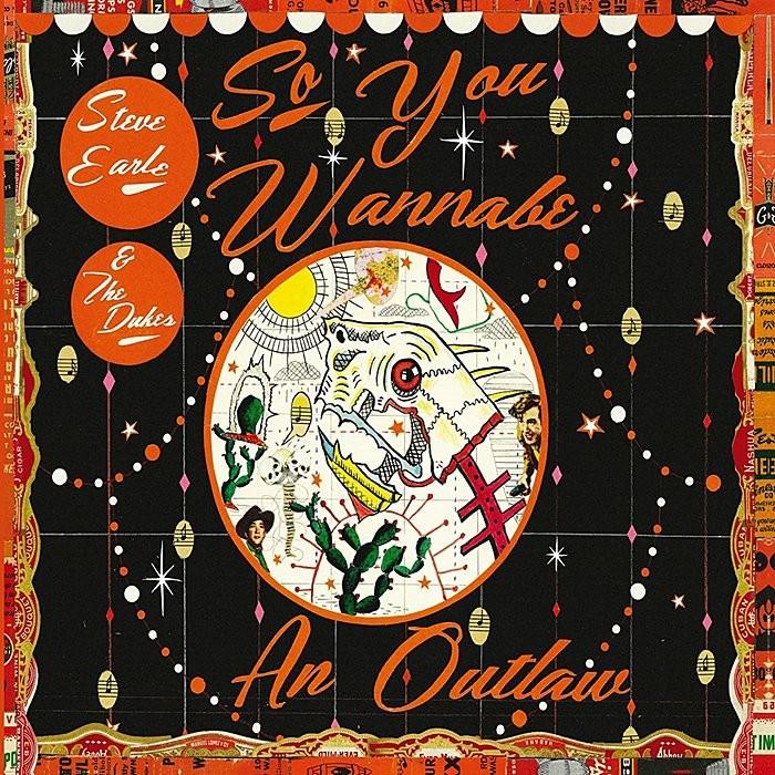 CD - STEVE EARLE & THE DUKES - SO YOU WANNABE AN OUTLAW - USADO