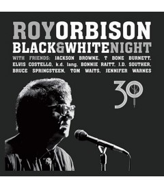 ROY ORBISON (BLACK AND WHITE NIGHT 30)
