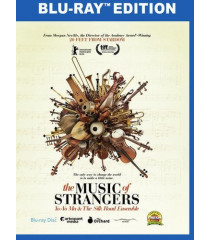 THE MUSIC OF STRANGERS - YO-YO MA AND THE SILK ROAD ENSEMBLE