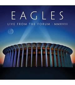 EAGLES - LIVE FROM THE FORUM MMXVIII